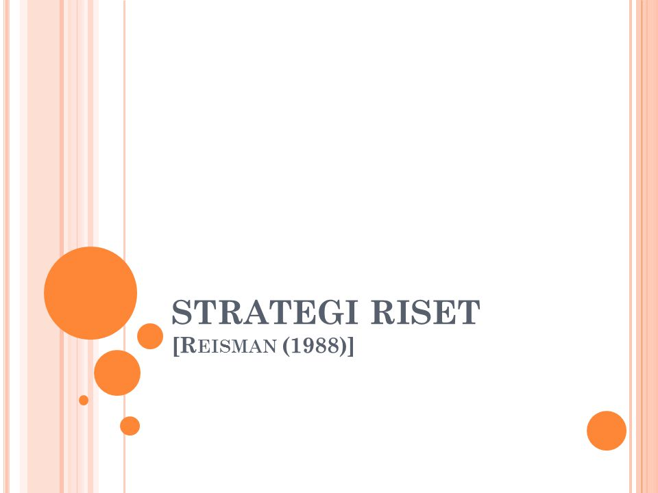 STRATEGI RISET [Reisman (1988)]
